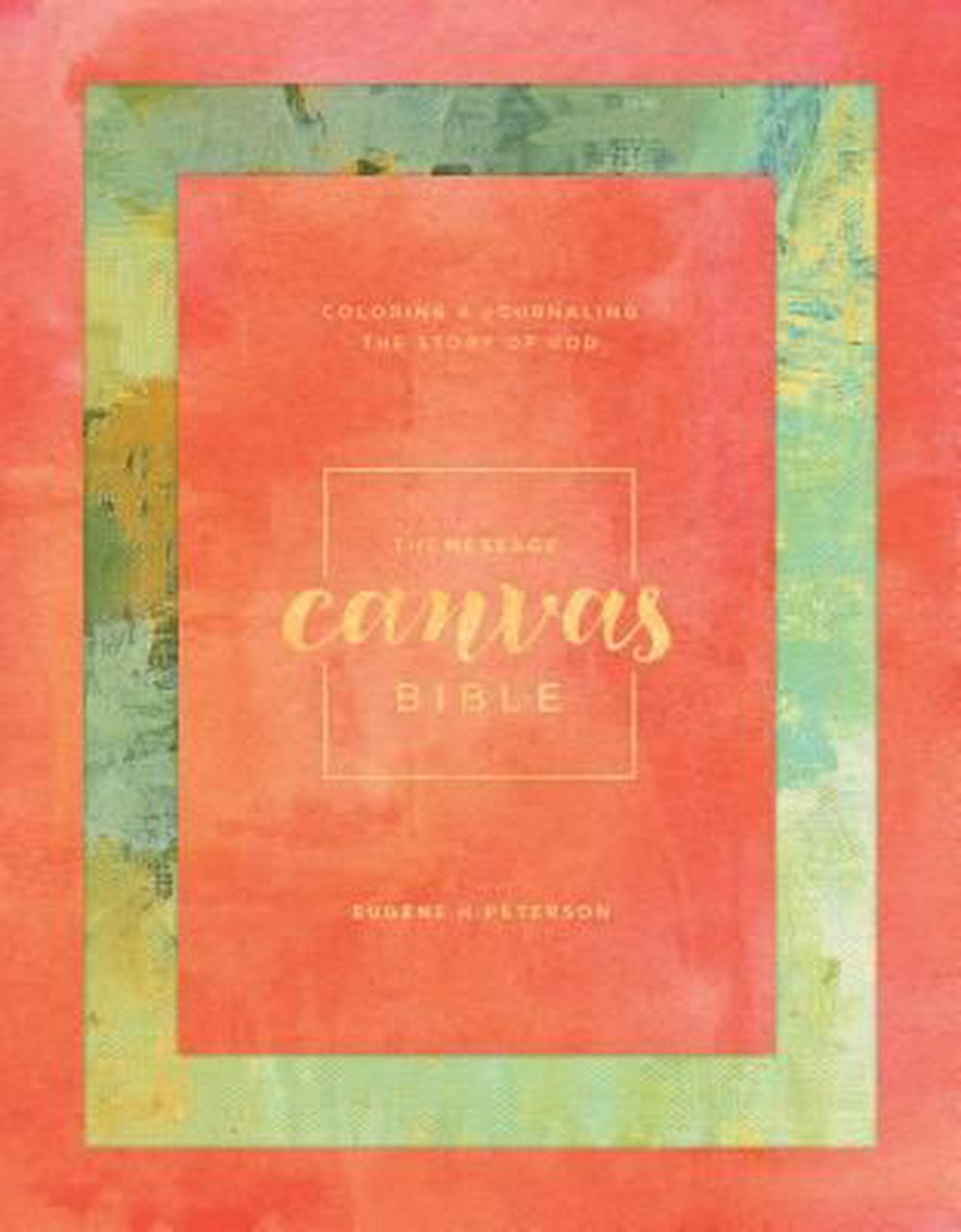 The Message Canvas BibleColoring and Journaling the Story of God