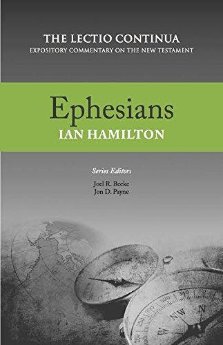 EphesiansThe Lectio Continua: Expository Commentary on t...