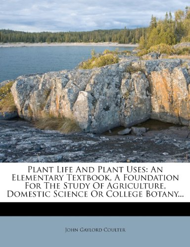 Plant Life and Plant Uses