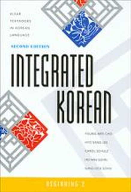 Integrated Korean: Beginning Level 2 by Young-mee Yu Cho, ISBN: 9780824835156