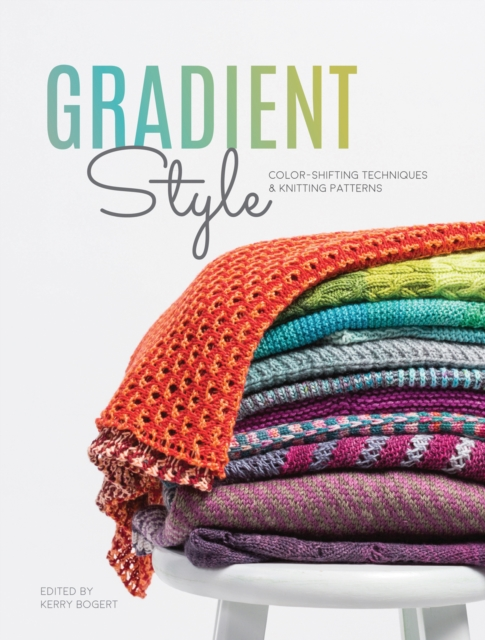 Gradient Style: Color-Shifting Techniques & Knitting Patterns