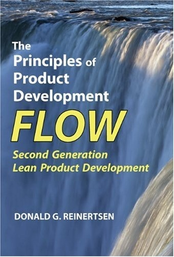 The Principles of Product Development Flow by Donald G Reinertsen, ISBN: 9781935401001