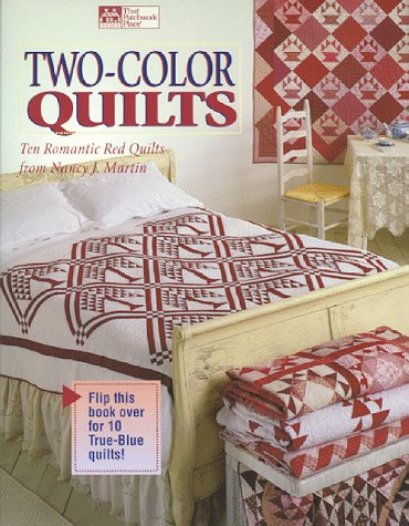 Two-Color Quilts: Ten Romantic Red Quilts and Ten True Blue Quilts