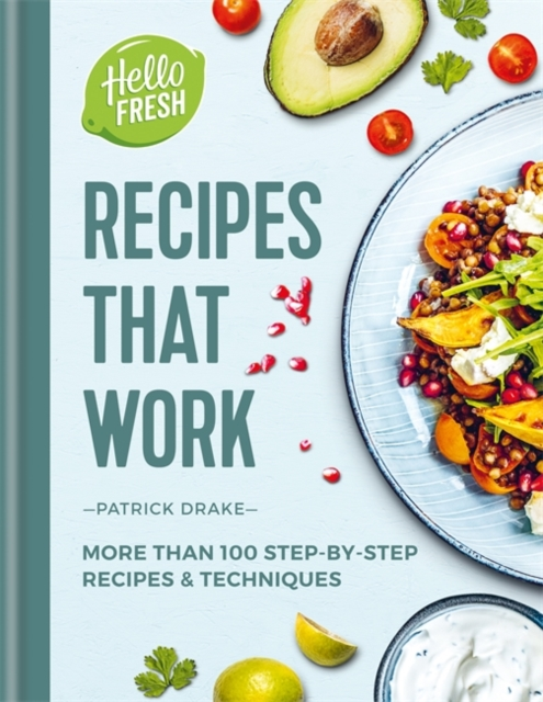HelloFresh Recipes that Work: More than 100 step-by-step recipes & techniques