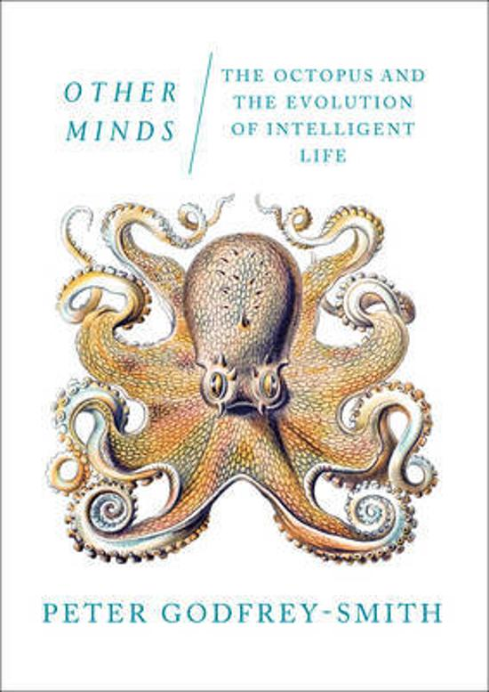 Other Minds: The Octopusand the Evolution of Intelligent Life