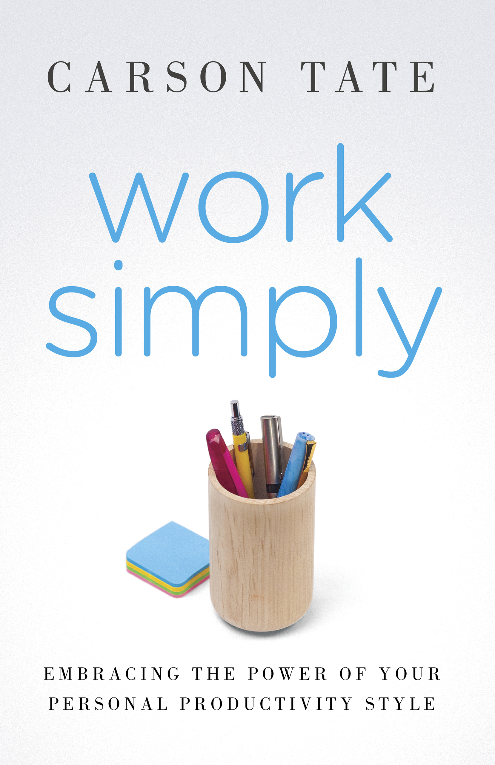Work Simply: Embracing the Power of Your Personal Productivity Style by Carson Tate, ISBN: 9780241187210