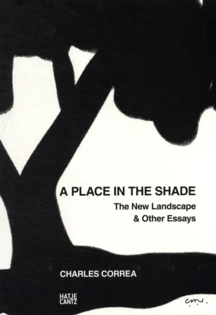 Charles Correa: a Place in the Shade by Charles Correa, ISBN: 9783775734011