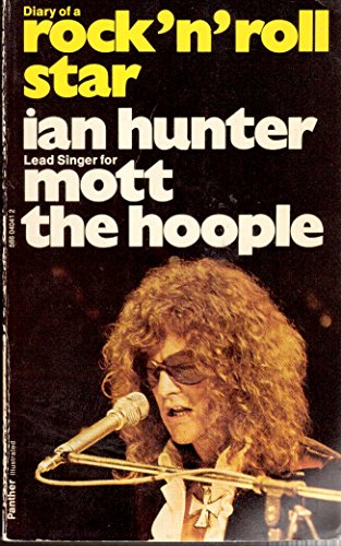 Diary of a Rock 'n' Roll Star by Ian Hunter, ISBN: 9780586040416