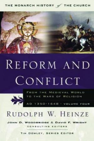 Reform and Conflict: From the Medieval World to the Wars of Religion, AD 1350-1648 v. 4