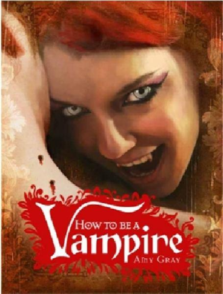 How To Be A Vampire by Amy Gray, ISBN: 9781742119182