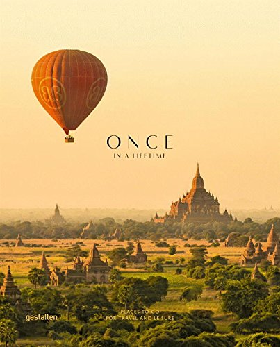 Once in a Life Time Vol. 2: Places to Go For Travel and Leisure