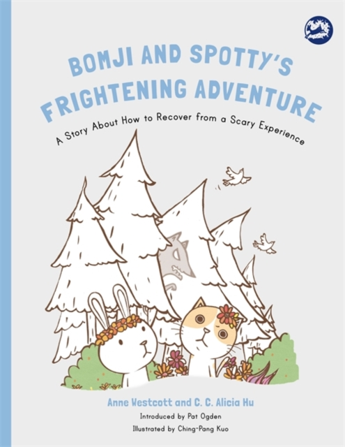 Bomji and Spotty's Frightening Adventure: A Story About How to Recover from a Scary Experience (Hidden Strengths Therapeutic Children's Books)