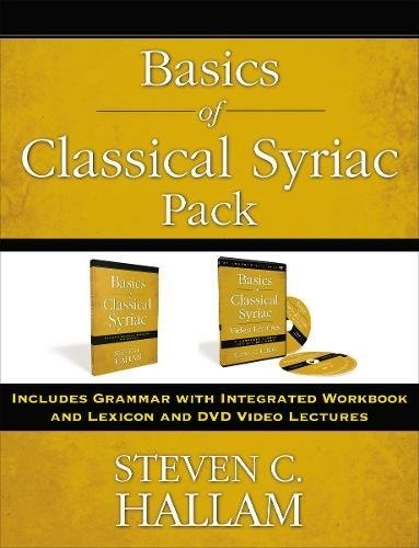 Basics of Classical Syriac Pack: Includes Grammar with Integrated Workbook and Lexicon and DVD Video Lectures by Steven C. Hallam, ISBN: 9780310537168