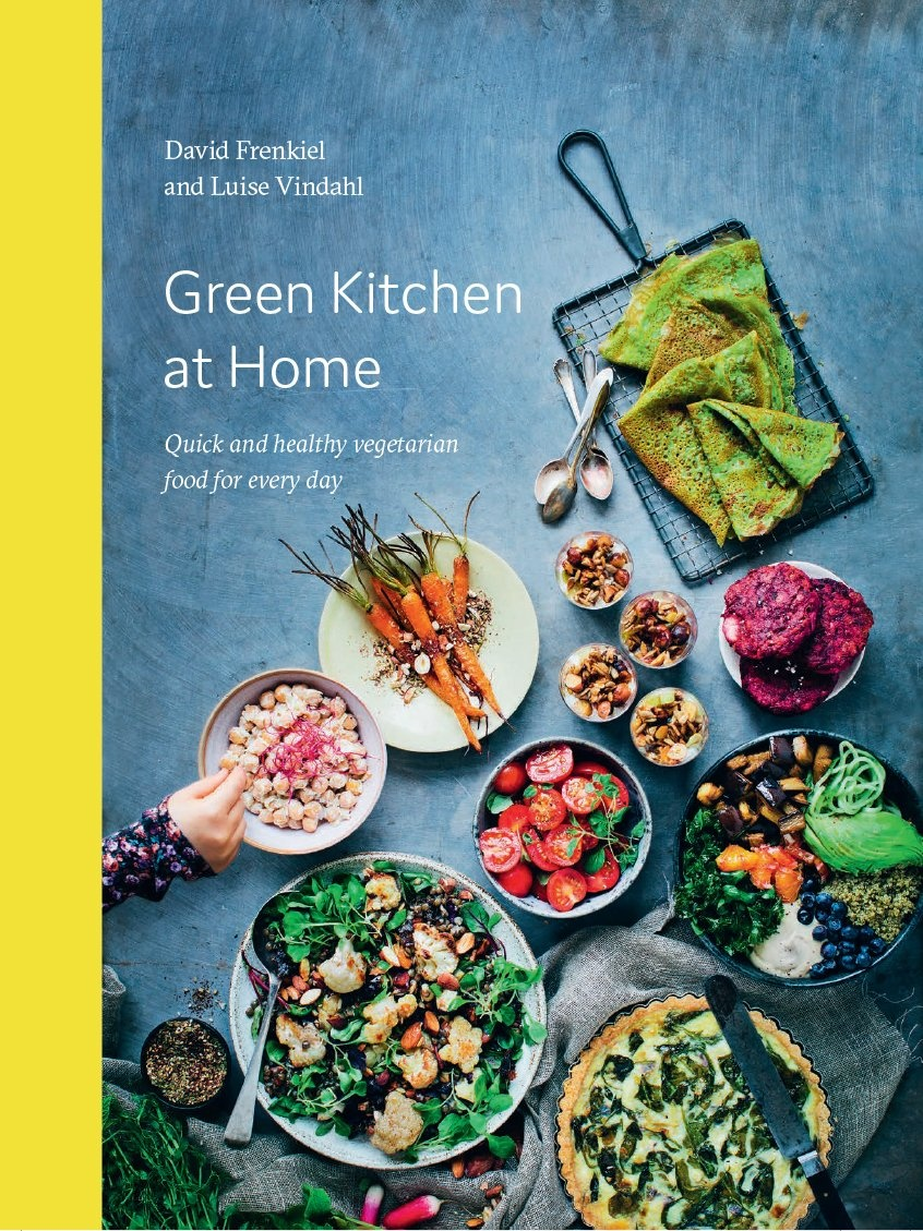 Green Kitchen at Home: Quick and Healthy Vegetarian Food for Everyday by David Frenkiel, ISBN: 9781784880842