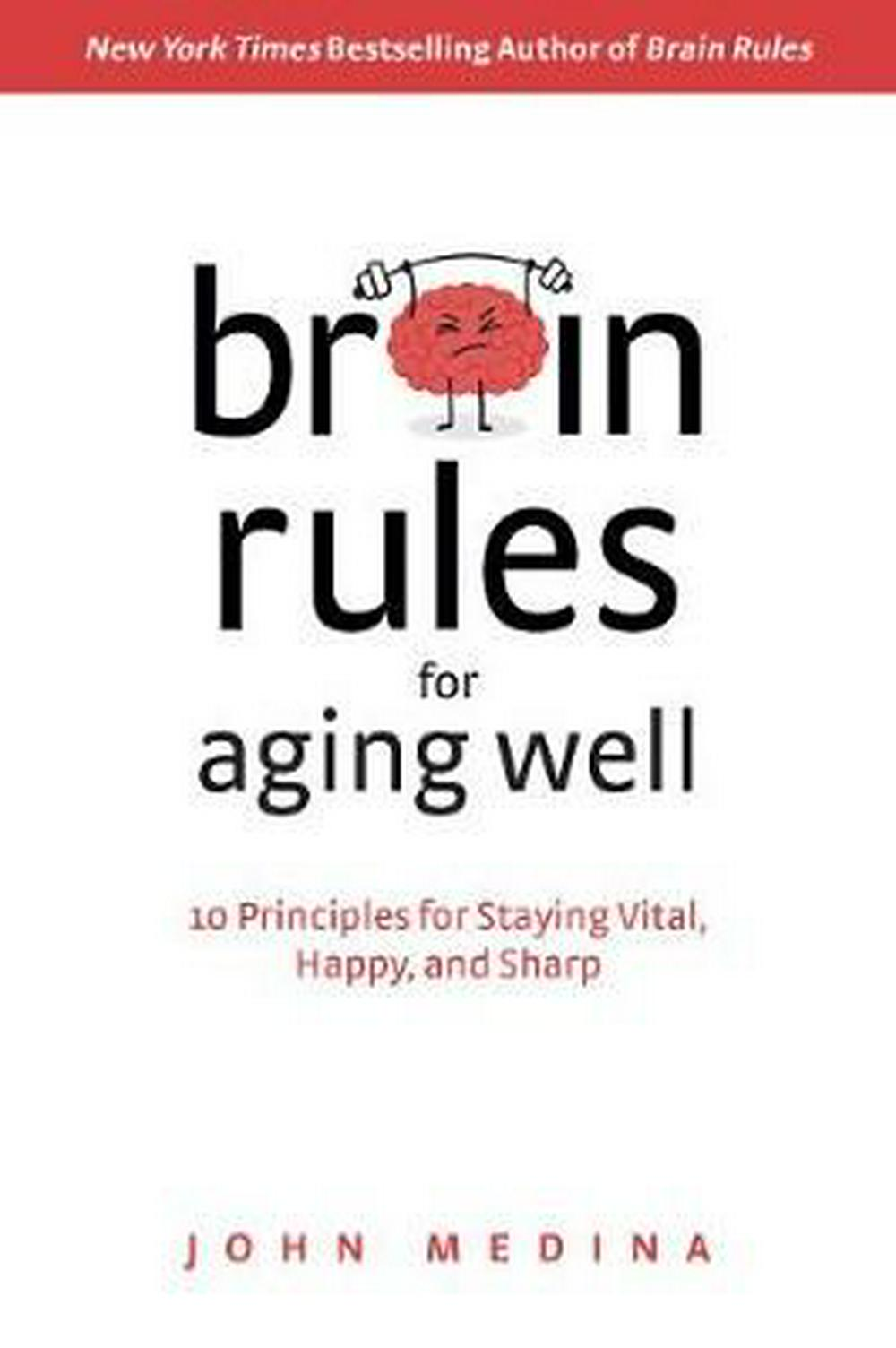 Your Aging Brain10 Brain Rules for Aging Well