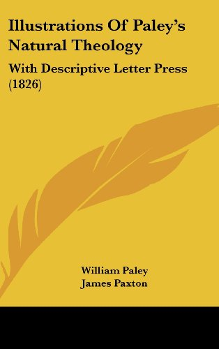 Illustrations of Paley's Natural Theology by William Paley, ISBN: 9781161806830