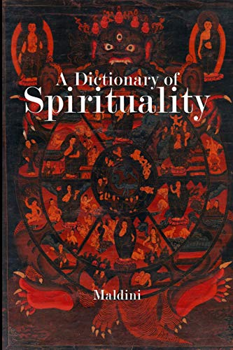 A Dictionary of Spirituality by Maldini, ISBN: 9781505423259