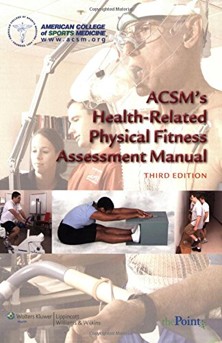 ACSM's Health-related Physical Fitness Assessment Manual by American College of Sports Medicine, ISBN: 9780781797719