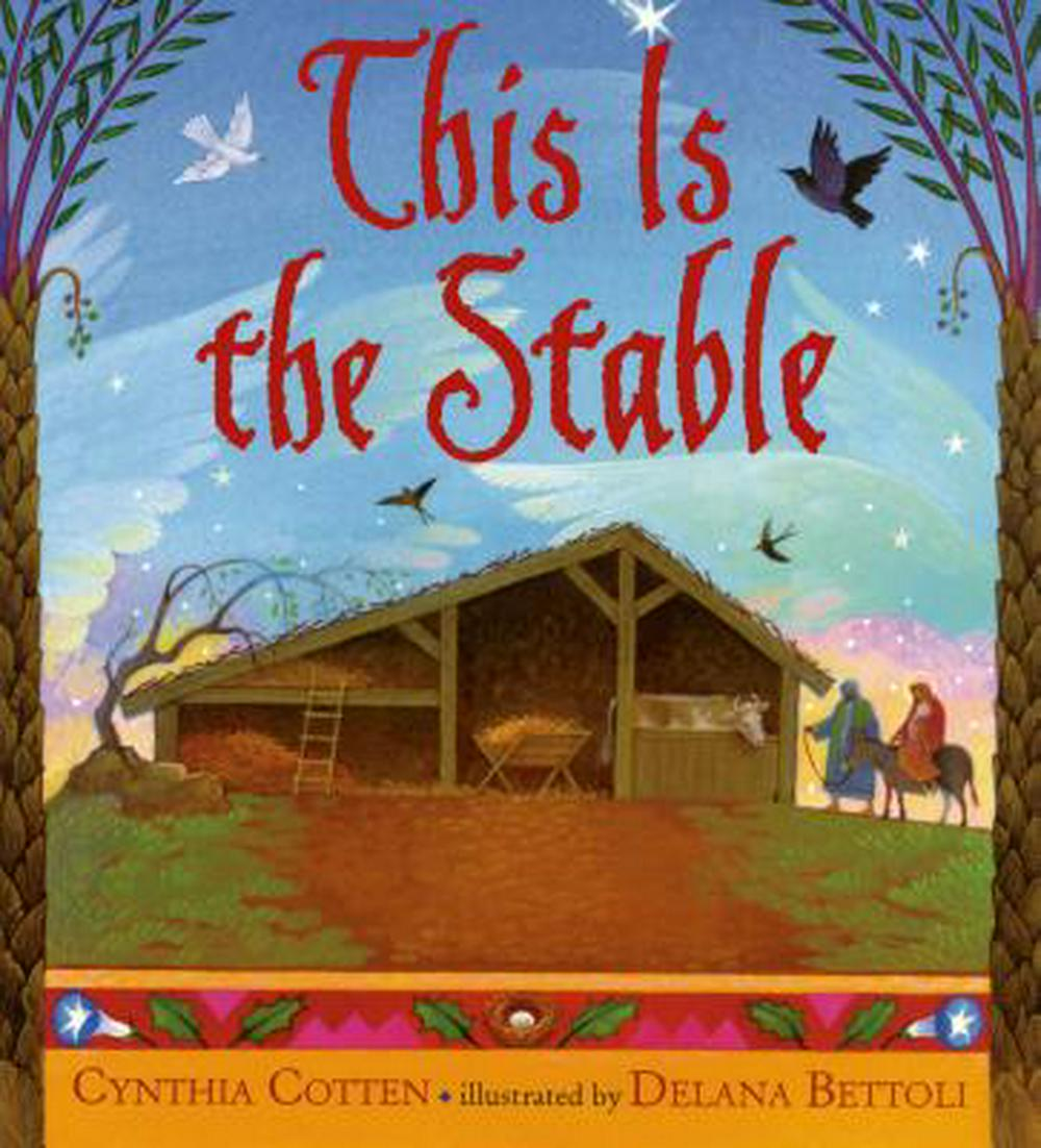 This Is the Stable by Cynthia Cotten, ISBN: 9780312384210