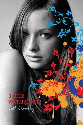 A Little Wanting Song by Cath Crowley, ISBN: 9780375854491