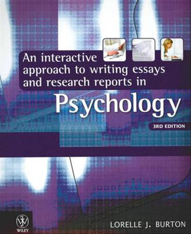 approach essay in interactive psychology report research writing Fully updated to reflect the latest 6th edition of the apa publication manual, an interactive approach to writing essays and research reports in psychology, 4th.