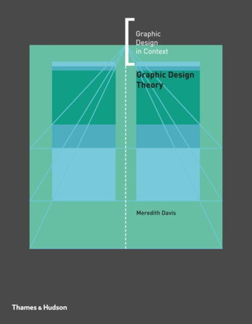 Graphic Design Theory by Meredith Davis, ISBN: 9780500290491