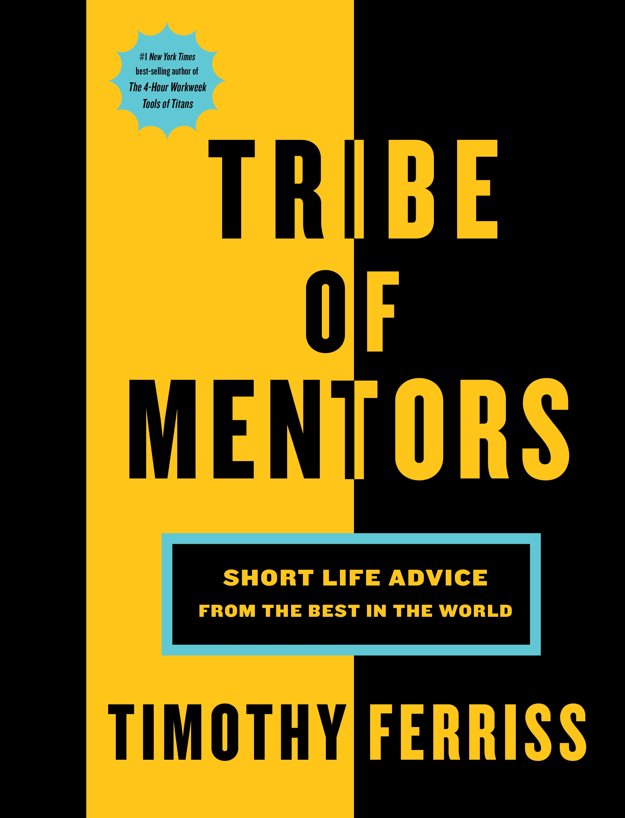 Tribe of Mentors: Short Life Advice from the Best in the World by Timothy Ferris, ISBN: 9781785041853