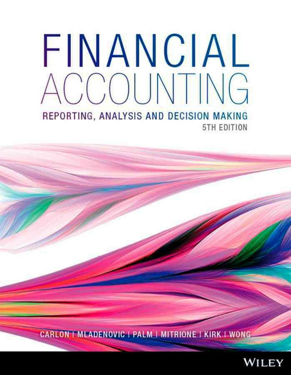 Financial AccountingReporting, Analysis and Decision Making 5e