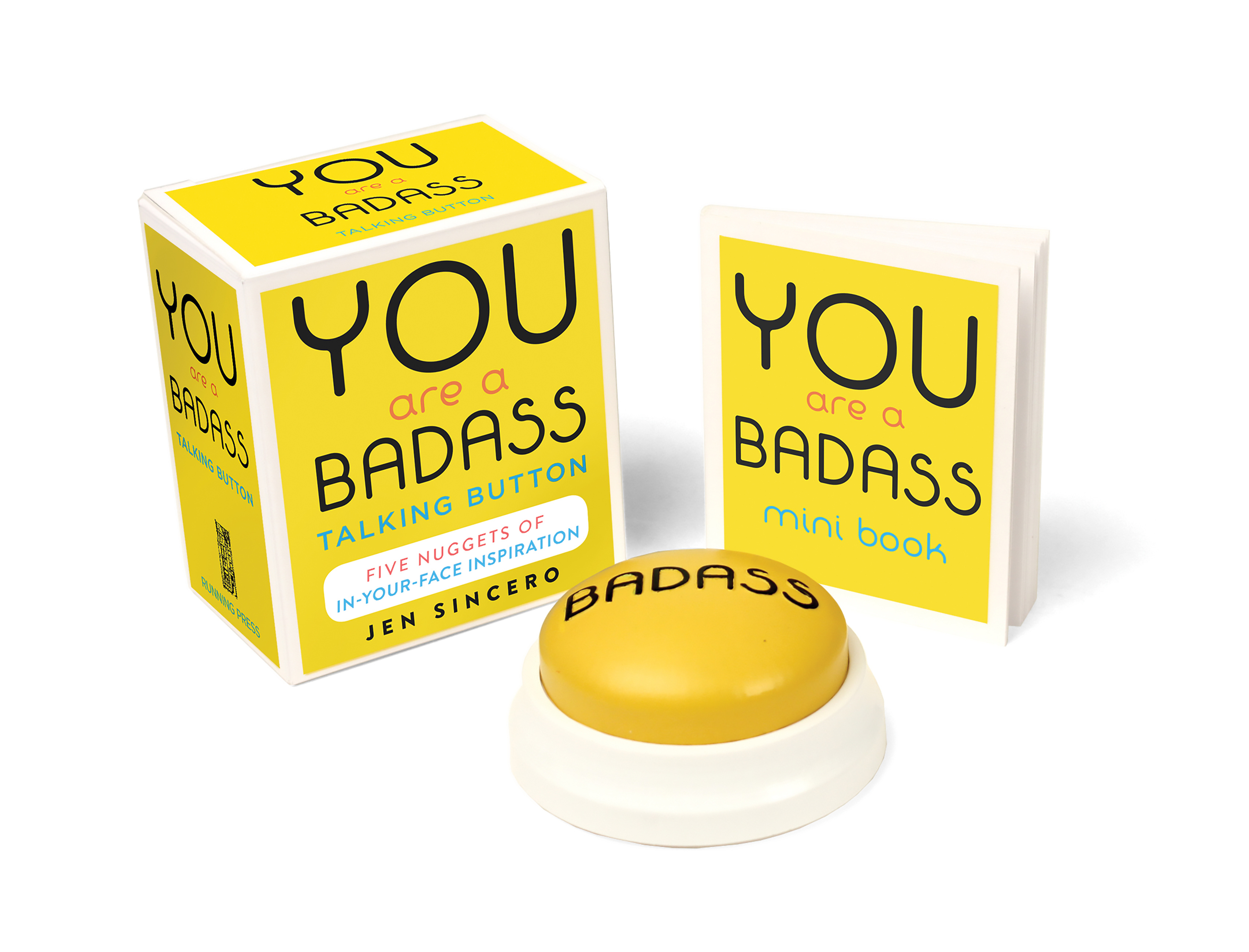 You Are a Badass Talking Button: Five Nuggets of In-Your-Face Inspiration