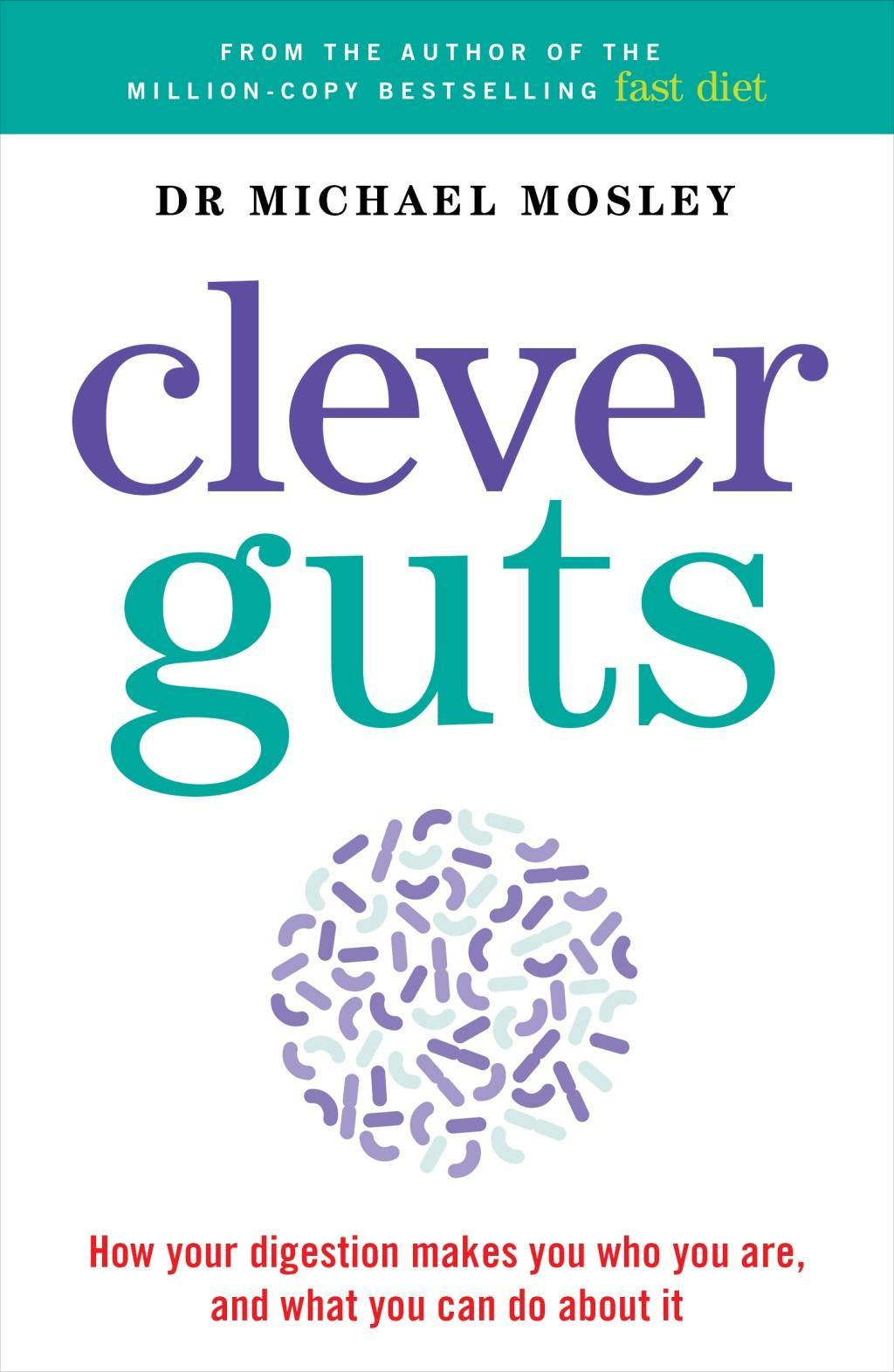 The Clever Gut Diet by Michael Mosley, ISBN: 9781780723044