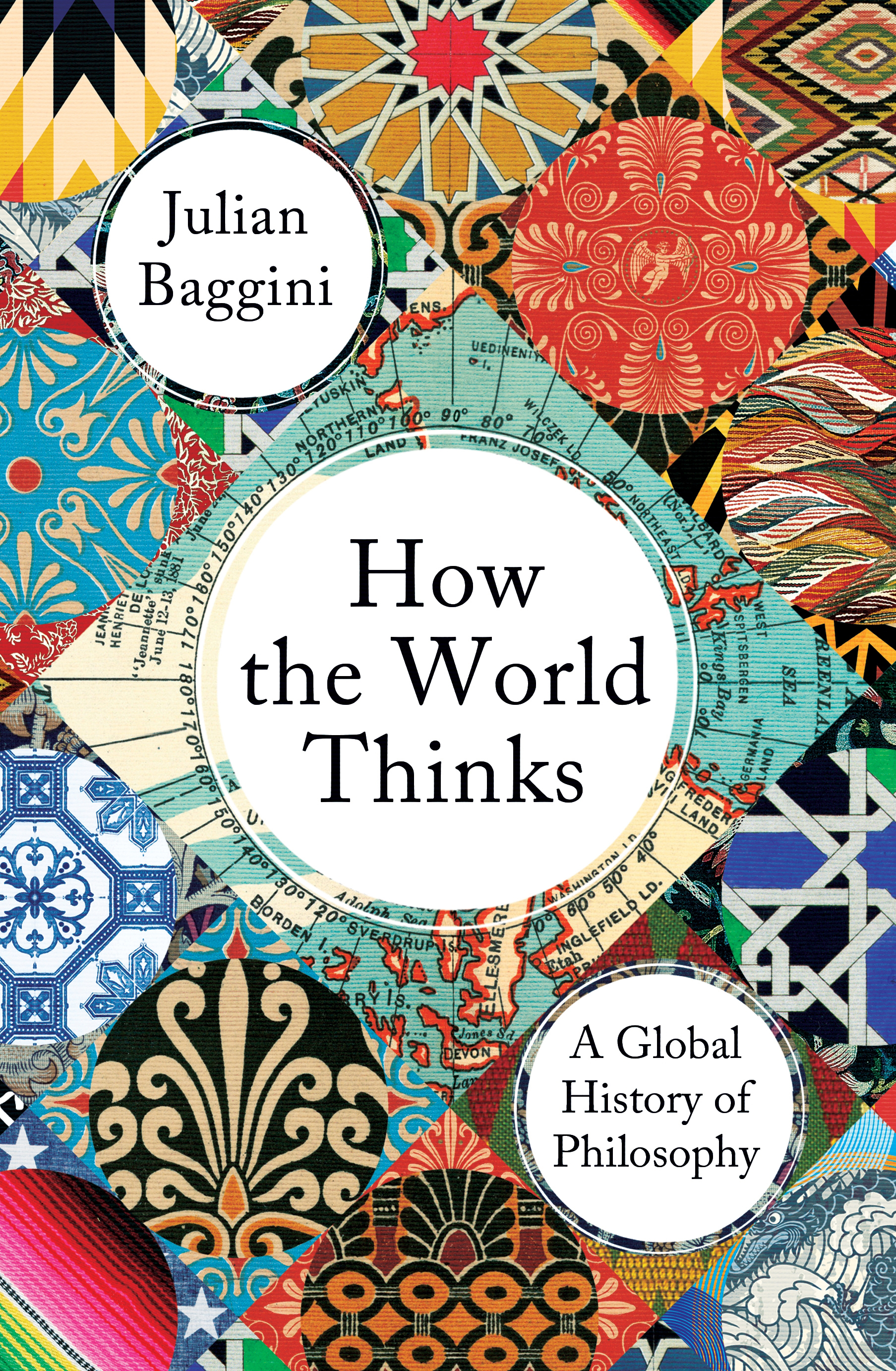 How the World Thinks by Julian Baggini, ISBN: 9781783784837