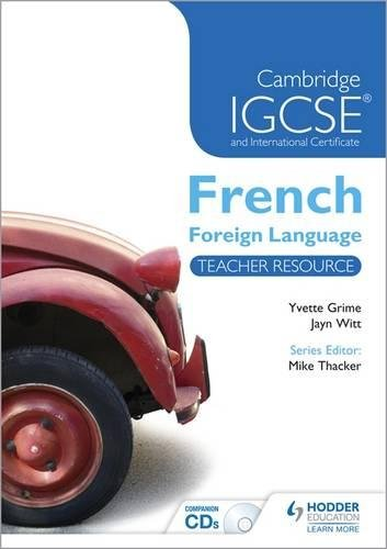 Cambridge IGCSE and International Certificate French Foreign Language: Teacher Resource and Audio