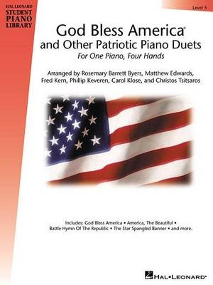God Bless America and Other Patriotic Piano Duets - Level 5: Hal Leonard Student Piano Library (Hal Leonard Student Piano Library (Songbooks)) by Hal Leonard Publishing Corporation, ISBN: 9780634040818