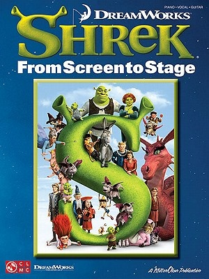 Shrek: From Screen to Stage by Hal Leonard Publishing Corporation (cor), Hal Leonard Publishing Corporation (cor), ISBN: 9781603782852