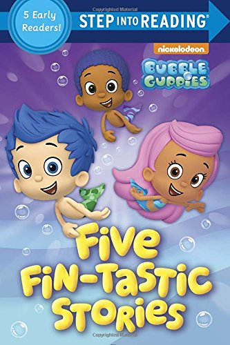 Five Fin-Tastic Stories (Bubble Guppies)Step Into Reading