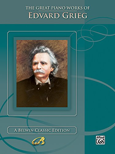 The Great Piano Works of Edvard Grieg by Edvard Grieg, ISBN: 9781576239490