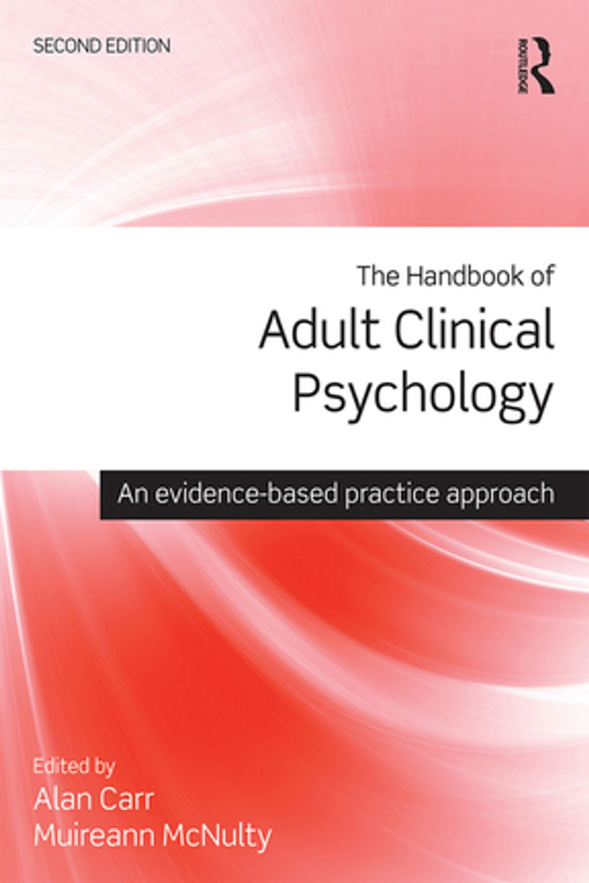 The Handbook of Adult Clinical Psychology by Alan Carr, Muireann McNulty, ISBN: 9781317576136