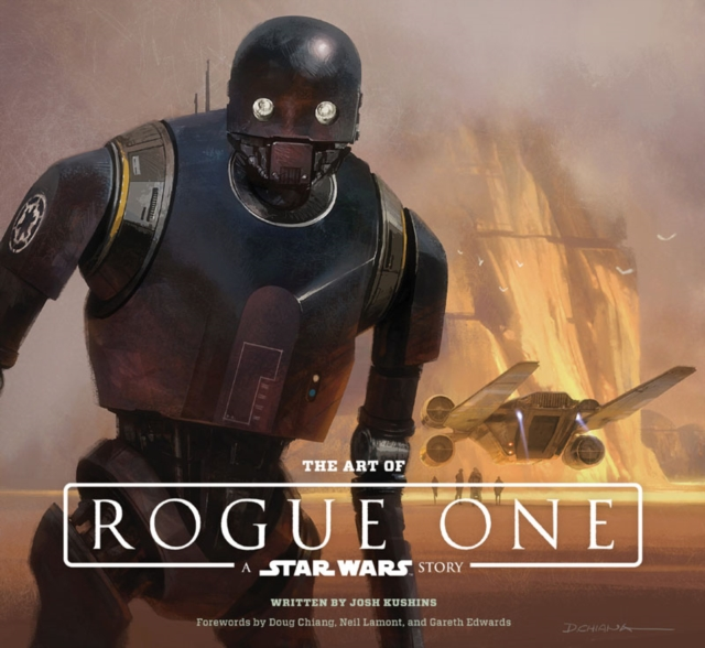 The Art of Rogue One: A Star Wars Story by LucasFilm Ltd., ISBN: 9781419722257