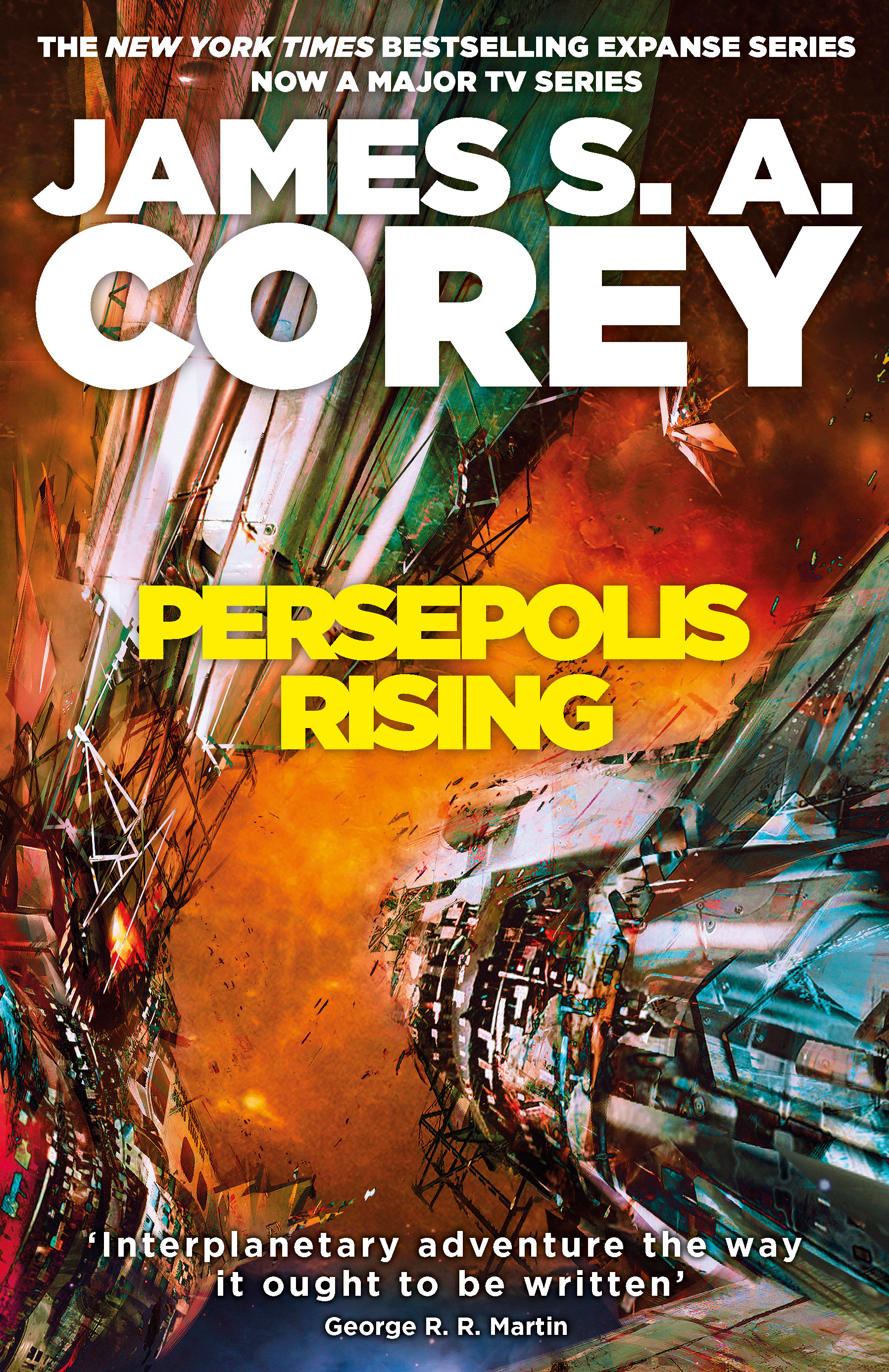 Persepolis Rising: Book 7 of the Expanse (now a major TV series on Netflix) by James S. A. Corey, ISBN: 9780356510316
