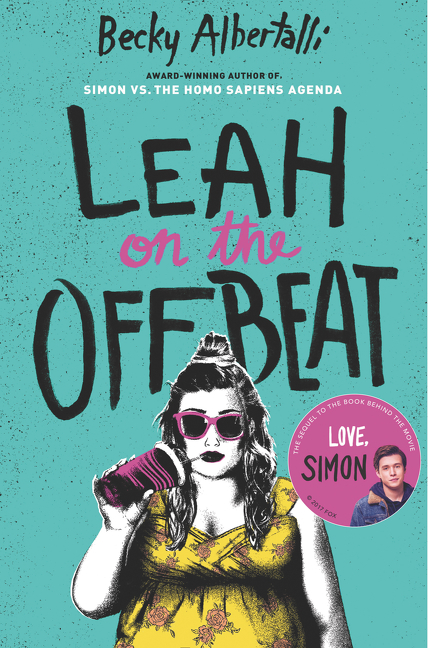 Leah on the Offbeat by Becky Albertalli, ISBN: 9780062643803