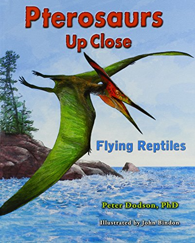 Pterosaurs Up Close by Professor Peter Dodson, ISBN: 9780766033320