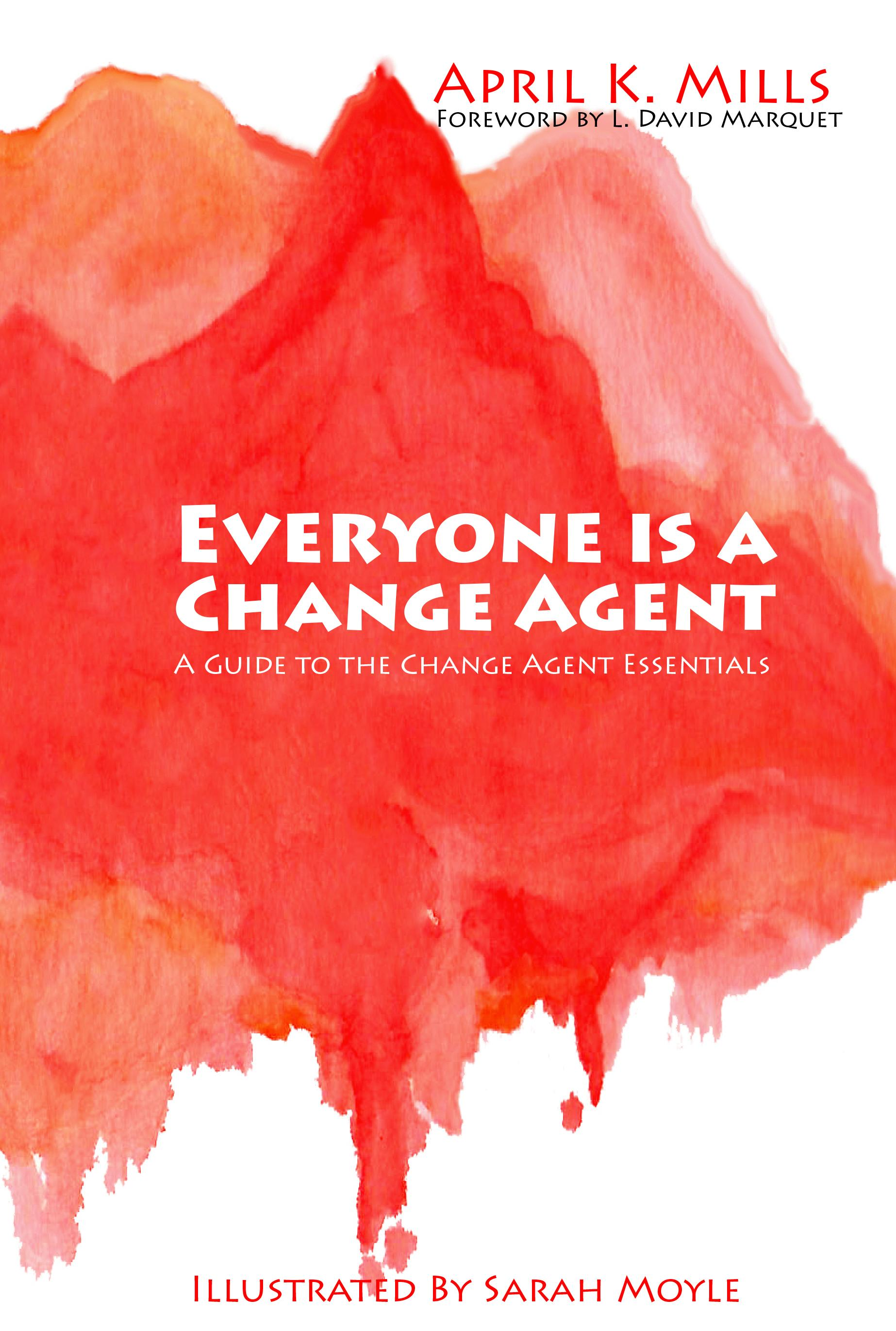 Everyone is a Change Agent by April K. Mills, ISBN: 9781370409419
