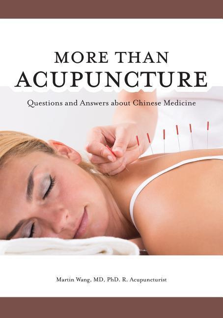 More Than Acupuncture: Questions and Answers about Chinese Medicine