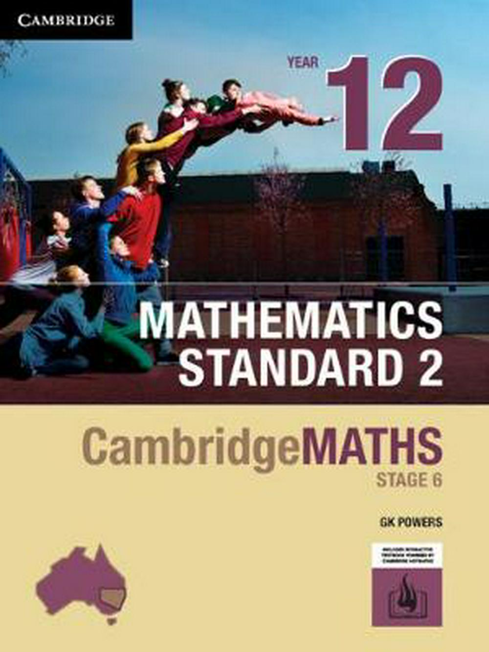 Cambridge Maths Stage 6 NSW Standard TWO Year 12 Print Bundle (Textbook and HOTmaths) by Gregory Powers, ISBN: 9781108448079