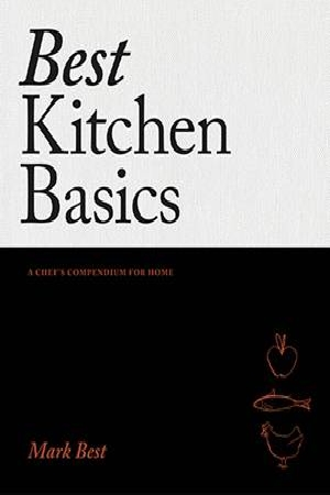 Best Kitchen Basics by Mark Best, ISBN: 9781742709802