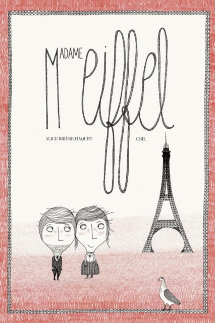 Madame Eiffel : The Love Story Behind the Eiffel Tower