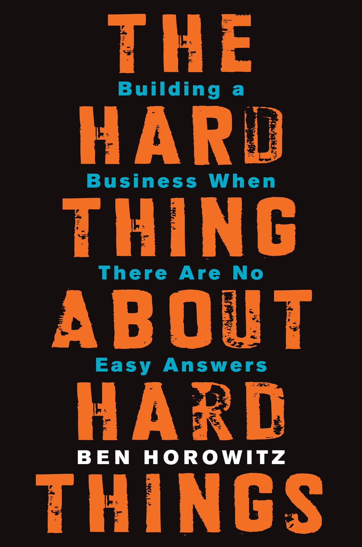 The Hard Thing About Hard Things by Ben Horowitz, ISBN: 9780062273215