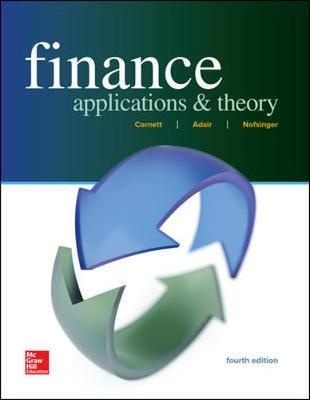 FinanceApplications and Theory by Marcia Millon Cornett,Troy Adair,John R. Nofsinger, ISBN: 9781259691416