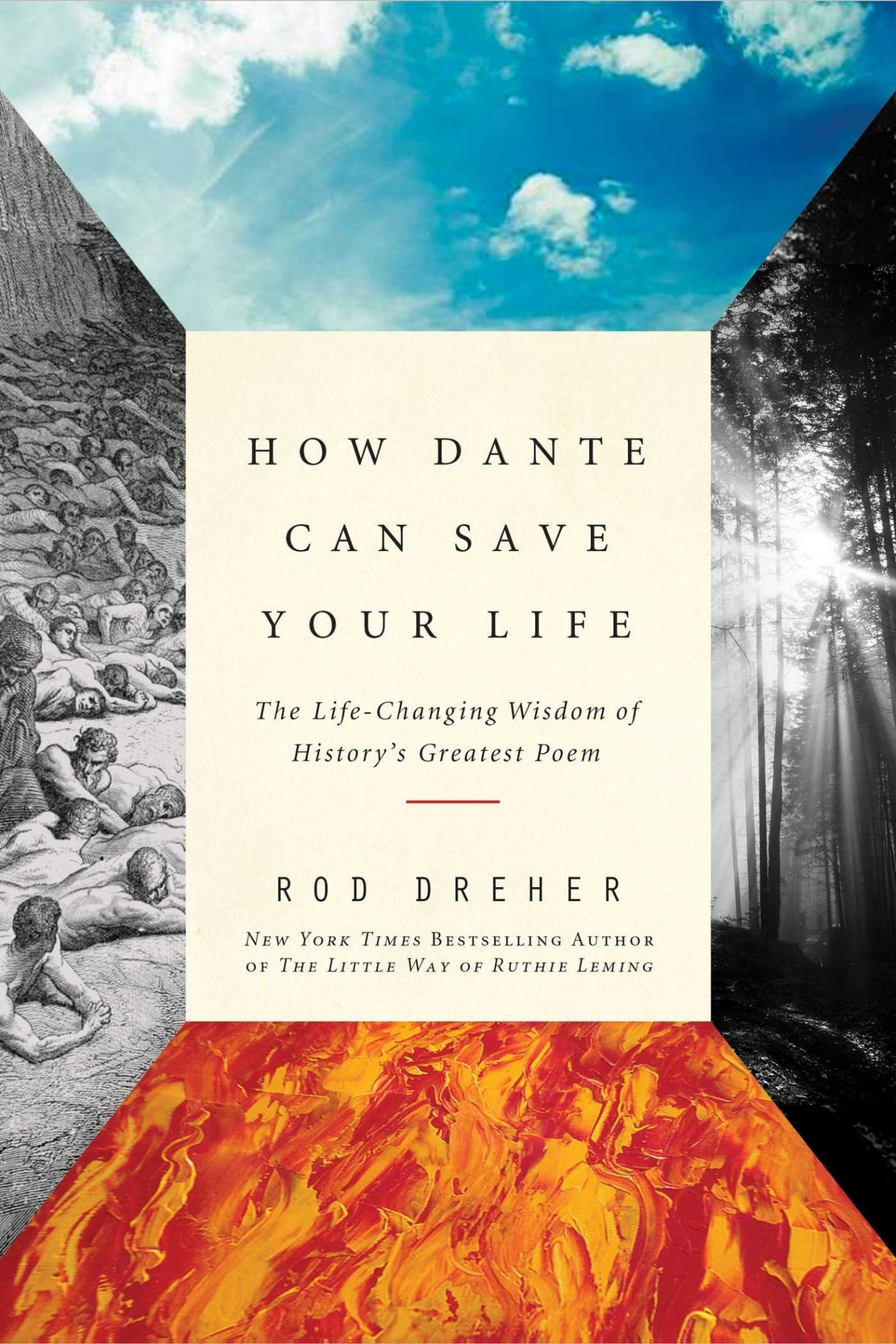 How Dante Can Save Your Life: The Life-Changing Wisdom of History's Greatest Poem by Rod Dreher, ISBN: 9781682450734