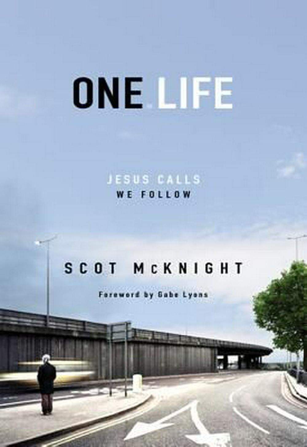 One Life by Scot McKnight, ISBN: 9780310277668